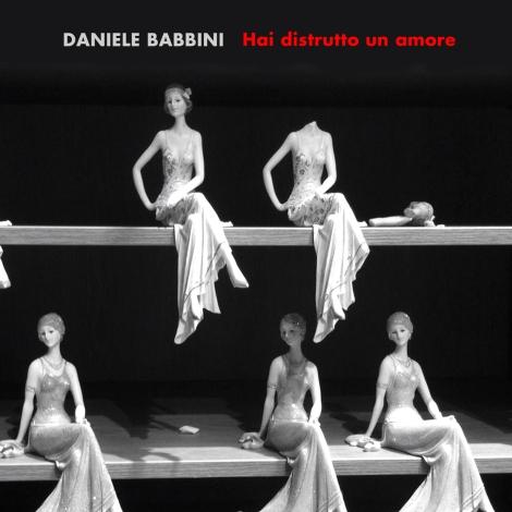 daniele_babbini_-_hai_distrutto_un_amore
